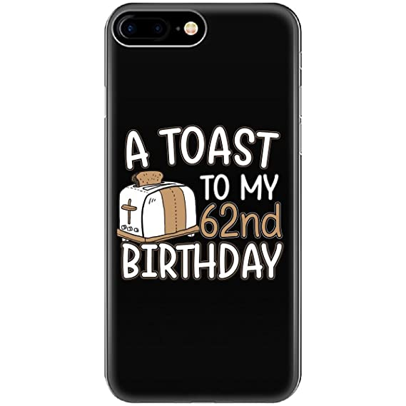 Image Unavailable Not Available For Color A Toast To My 62nd Birthday Funny Gift Idea 62 Year Old