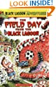 The Field Day from the Black Lagoon (Black Lagoon Adventures, No. 6)