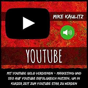 YouTube: Mit YouTube Geld verdienen Hörbuch