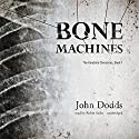 Bone Machines: Kendrick Chronicles, Book 1 Audiobook by John Dodds Narrated by Robin Sachs