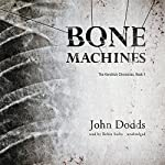 Bone Machines: Kendrick Chronicles, Book 1 | John Dodds