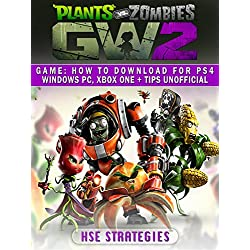 Plants Vs Zombies Garden Warfare 2 Game: How to Download for PS4 Windows PC, Xbox One + Tips Unofficial