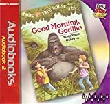 Good Morning, Gorillas (Magic Tree House, Book 26)