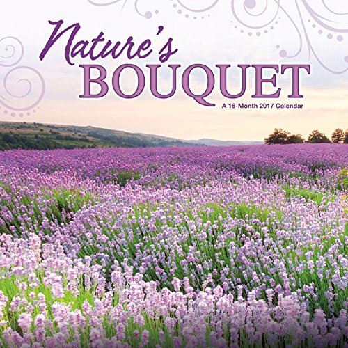 2017 NATURE'S BOUQUET - 12 X 12 Wall Calendar