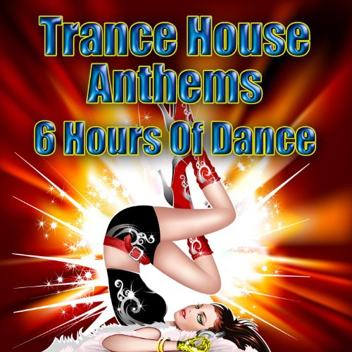 Trance House Anthems - 6 Hours...