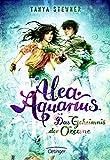 Alea Aquarius. Das Geheimnis der Ozeane: Band 3