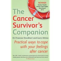 The Cancer Survivor's Companion: Practical ways to cope with your feelings after...