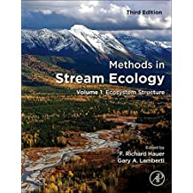 Methods in Stream Ecology, Third Edition: Volume 1: Ecosystem Structure