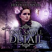 One Small Detail Audiobook by Holly Hudspeth Narrated by Brian Meslar