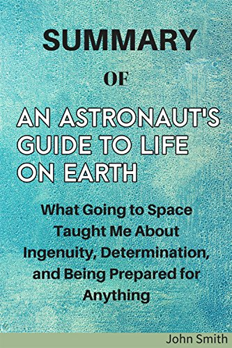 Summary and Analysis:An Astronaut's Guide to Life on Earth (Chris Hadfield Guide To Life On Earth)