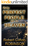 Only Perfect People Go to Heaven: How Jesus Accomplished the Impossible