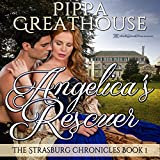 Angelica's Rescuer: The Strasburg Chronicles, Book 1