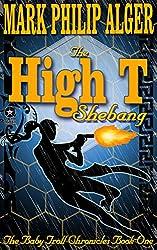 The High T Shebang (The Baby Troll Chronicles Book 1)