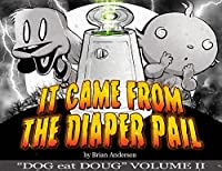 It Came From The Diaper Pail, Dog Eat Doug Volume 2: A Dog Eat Doug Comic Strip Collection by Brian Anderson ebook deal