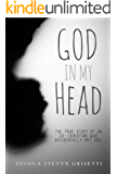 God In My Head: The true story of an ex-Christian who accidentally met God.