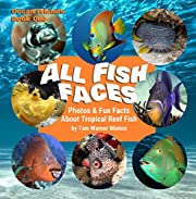 ALL FISH FACES: Photos and Fun Facts about Tropical Reef Fish (Ocean Friends Book 1)