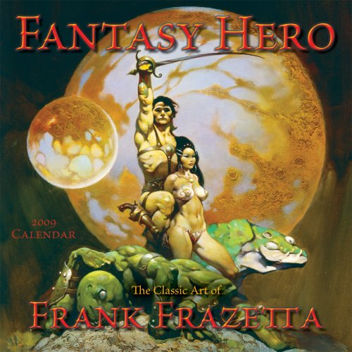 2009 Calendar Fantasy Art - Fantasy Hero The Classic Art of Frank Frazetta 2009 Wall Calendar (Calendar)