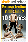 Menage Erotica Collection 2: 10 Threesome Stories