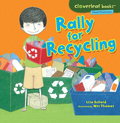Rally for Recycling (Cloverleaf Books: Planet Protectors) (Green Dinosaurs Go)