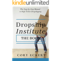 DropShip Institute - The Book: The Ultimate Guide to High Ticket Dropshipping