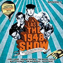 At Last the 1948 Show, Volume 5 Radio/TV Program by Tim Brook-Taylor, Graham Chapman, John Cleese, Marty Feldman, Ian Fordyce Narrated by Tim Brooke-Taylor, Graham Chapman, John Cleese, Marty Feldman, Aimi MacDonald, Barry Cryer, Eric Idle