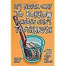 It's Never Okay to Borrow Someone Else's Toothbrush