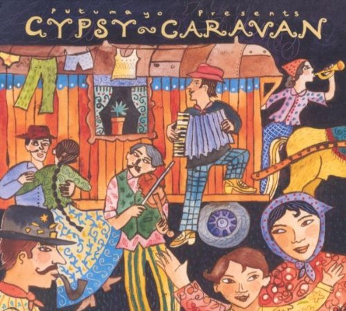 Gypsy Caravan by Putumayo World Music