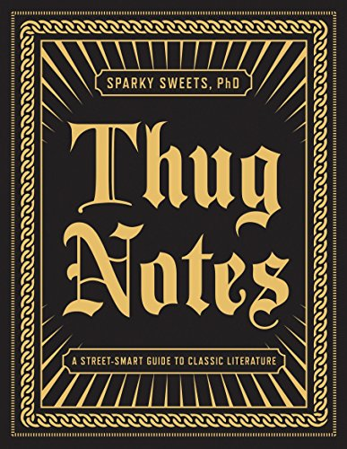 Thug Notes: A Street-Smart Guide to Classic Literature -