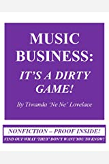 Music Business: It's A Dirty Game! Autobiography of Tiwanda Gail 'Ne Ne' Lovelace Kindle Edition