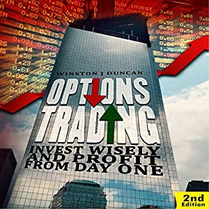 Options Trading: Invest Wisely and Profit from Day One - 2nd edition Audiobook