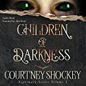 Children of Darkness Audiobook by Courtney Shockey Narrated by Alex Ford