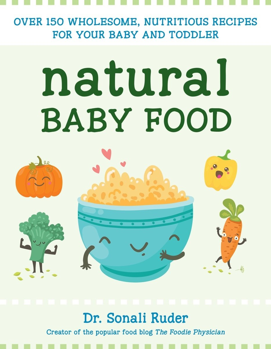 Natural baby food over 150 wholesome nutritious recipes for your natural baby food over 150 wholesome nutritious recipes for your baby and toddler sonali ruder 9781578266043 amazon books forumfinder Gallery