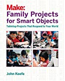 img - for Family Projects for Smart Objects: Tabletop Projects That Respond to Your World book / textbook / text book