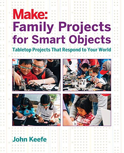 (Family Projects for Smart Objects: Tabletop Projects That Respond to Your World)