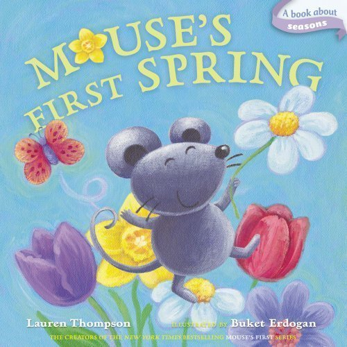 Mouse's First Spring (Classic Board Books) by Thompson, Lauren (1/3/2012)