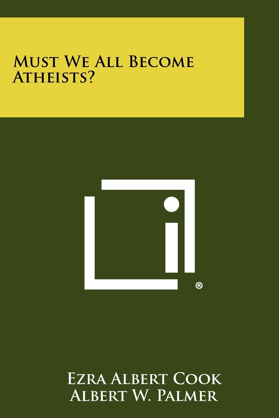 Must We All Become Atheists? PDF