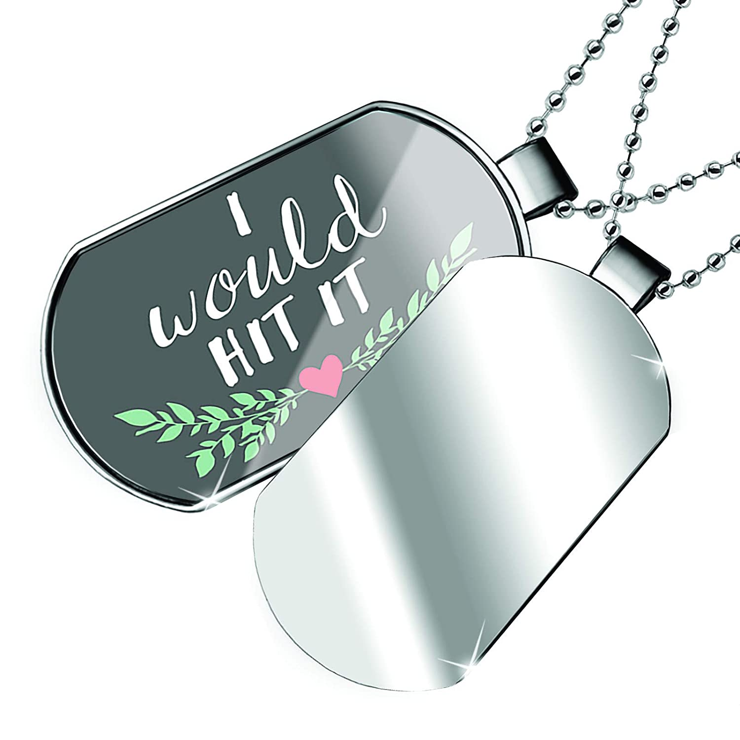 NEONBLOND Personalized Name Engraved I Would Hit It Valentines Day Heart with Leaves Dogtag Necklace