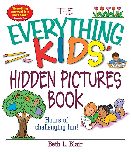 (The Everything Kids' Hidden Pictures Book: Hours Of Challenging Fun! (Everything® Kids))