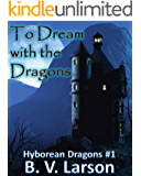 To Dream with the Dragons (Hyborean Dragons Book 1)