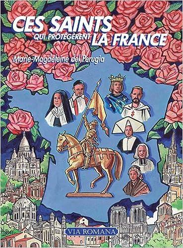 Télécharger en ligne Ces saints qui protégèrent la France pdf, epub ebook