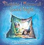 img - for Matilda & Maxwell Good Night (GoodParentGoodChild) book / textbook / text book