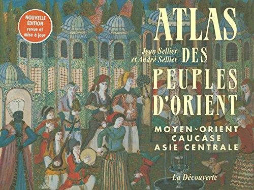 Atlas des peuples d'Orient Broché – 22 avril 2004 Jean SELLIER André SELLIER Anne LE FUR La Découverte