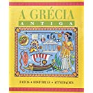 A Grécia Antiga. Fatos Histórias Atividades