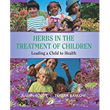 Herbs in the Treatment of Children: Leading a Child to Health