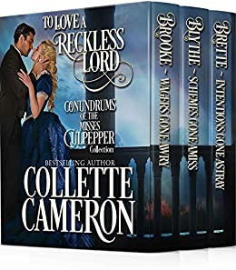 To Love a Reckless Lord: Conundrums of the Misses Culpepper Collection Books 1-3 by [Cameron, Collette]