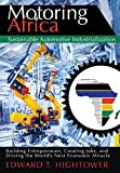 img - for Motoring Africa: Sustainable Automotive Industrialization. Building Entrepreneurs, Creating Jobs, and Driving the World's Next Economic Miracle. book / textbook / text book