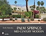 img - for Palm Springs Mid-century Modern by Dolly Faibyshev (2010-01-01) book / textbook / text book