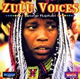 Zulu Voices by George Raphael (2001-04-17)