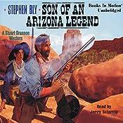 Son of an Arizona Legend: The Legend of Stuart Brannon #6 | Stephen Bly