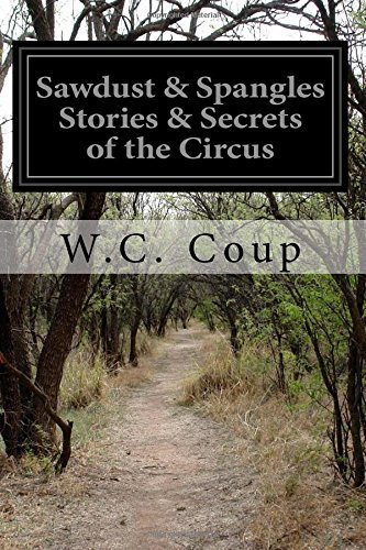 sawdust-spangles-stories-secrets-of-the-circus-by-wc-coup-2016-01-27